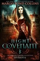 Night Covenant - Division 6 ebook by Fallen Sorcery, Margo Bond Collins
