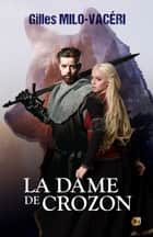 La Dame de Crozon eBook by Gilles Milo-Vacéri