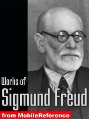 Works Of Sigmund Freud: Dream Psychology, Three Contributions To The Theory Of Sex, The Interpretation Of Dreams And A Young Girl's Diary (Mobi Collected Works) ebook by Sigmund Freud