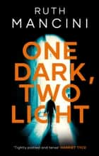 One Dark, Two Light ebook by