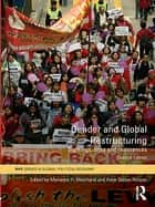 Gender and Global Restructuring - Sightings, Sites and Resistances ebook by Marianne H. Marchand, Anne Sisson Runyan