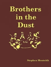 Brothers In the Dust ebook by Stephen Monteith
