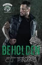 Beholden (A Dark Leopards MC South Texas Novella) ebook by C.J. Pinard