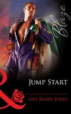 Jump Start (Mills & Boon Blaze) (Texas Hotzone, Book 1) ebook by Lisa Renee Jones