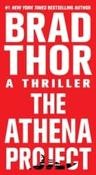 The Athena Project ebook by Brad Thor