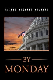 By Monday ebook by Jaemes Michael Wilkens