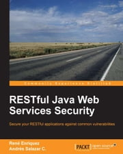 RESTful Java Web Services Security ebook by René Enríquez,Andrés Salazar C.