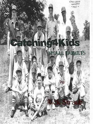 Catching4Kids: Small Targets ebook by Rick Straub