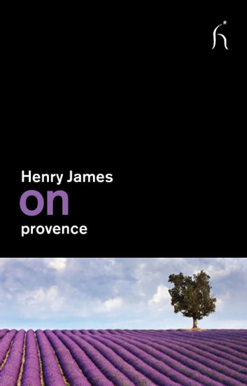 On Provence eBook by Henry James