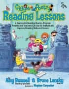 Giggle Poetry Reading Lessons - A Successful Reading-Fluency Program Parents and Teachers Can Use to Dramatically Improve Reading Skills and Scores ebook by Amy Buswell, Bruce Lansky, Stephen Carpenter