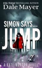 Simon Says... Jump ebook by Dale Mayer
