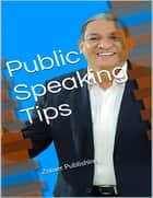 Public Speaking Tips ebook by Zomer Publishing