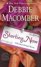 Starting Now ebook by Debbie Macomber