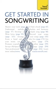 Get Started In Songwriting: Teach Yourself ebook by Sam Inglis