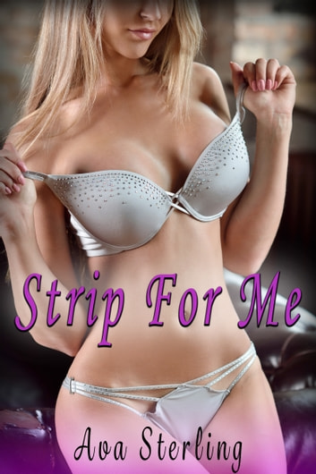 Strip For Me ebook by Ava Sterling
