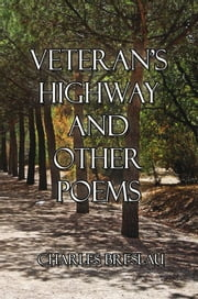 Veteran's Highway and Other Poems ebook by Charles Breslau
