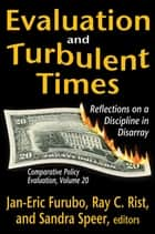 Evaluation and Turbulent Times ebook by Jan-Eric Furubo,Ray C. Rist,Sandra Speer