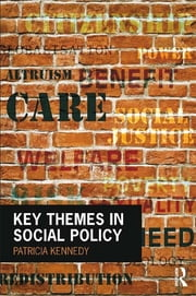 Key Themes in Social Policy ebook by Patricia Kennedy