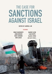 The Case for Sanctions Against Israel ebook by Omar Barghouti