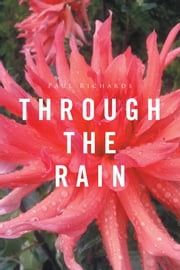 Through the Rain ebook by Paul Richards