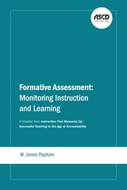 Formative Assessment - Monitoring Instruction and Learning: A Chapter from Instruction That Measures Up ebook by W. James Popham