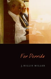 For Derrida ebook by J. Hillis Miller
