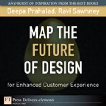 Map the Future of Design for Enhanced Customer Experience ebook by Deepa Prahalad,Ravi Sawhney