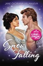 Snow Falling ebook by Jane Gloriana Villanueva