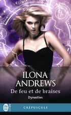 Dynasties (Tome 3) - De feu et de braises eBook by Guillaume Le Pennec, Ilona Andrews