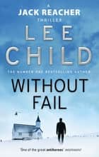 Without Fail - (Jack Reacher 6) ebook by Lee Child