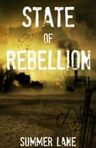 State of Rebellion - Collapse Series #3 ebook by Summer Lane
