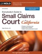 Everybody's Guide to Small Claims Court in California ebook by Ralph Warner, Attorney