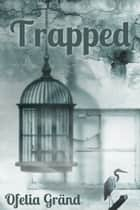 Trapped ebook by Ofelia Grand