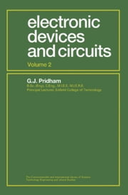 Electronic Devices and Circuits: In Three Volumes ebook by Pridham, G. J.