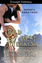 Wild West Weekend ebook by C.R. Moss