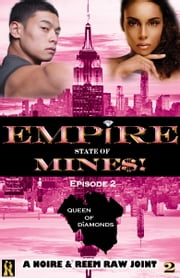 Queen Diamonds: Episode 2 (Empire State of Mine$!)