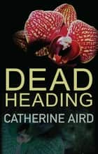 Dead Heading ebook by Catherine Aird