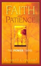 Faith and Patience - The Power Twins 電子書 by Kenneth Copeland