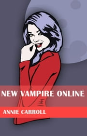 New Vampire Online - New Vampires, #2 ebook by Annie Carroll