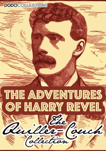 The Adventures Of Harry Revel ebook by Arthur Quiller-Couch
