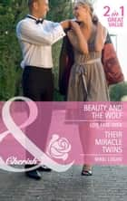 Beauty and the Wolf / Their Miracle Twins: Beauty and the Wolf (The Hunt for Cinderella, Book 7) / Their Miracle Twins (Mills & Boon Cherish) ebook by Lois Faye Dyer, Nikki Logan