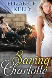 Saving Charlotte ebook by Elizabeth Kelly