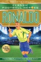 Ronaldo (Classic Football Heroes - Limited International Edition) ebook by Matt & Tom Oldfield