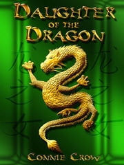 Daughter of the Dragon ebook by Crow, Connie