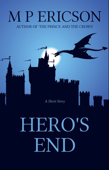 Hero's End ebook by M P Ericson