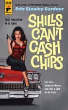 Shills Can't Cash Chips ebook by