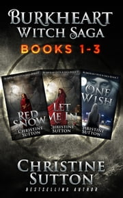 Burkheart Witch Saga ebook Box Set ebook by Christine Sutton
