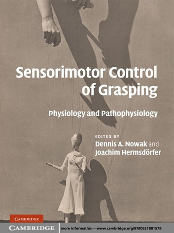 Sensorimotor Control of Grasping - Physiology and Pathophysiology ebook by