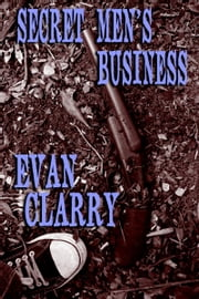 Secret Men's Business ebook by Evan Clarry