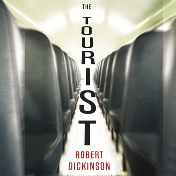The Tourist audiobook by Robert Dickinson